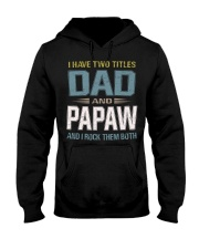 I have two titles Dad and Papaw - RV10 Hooded Sweatshirt thumbnail
