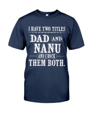 Two titles Dad and Nanu - V1 Classic T-Shirt front