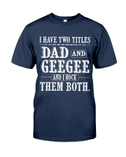 Two titles Dad and GeeGee - V1 Classic T-Shirt front