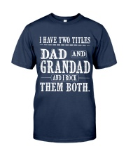 Two titles Dad and Grandad V1 Classic T-Shirt front