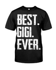 New - Best Gigi Ever Classic T-Shirt front