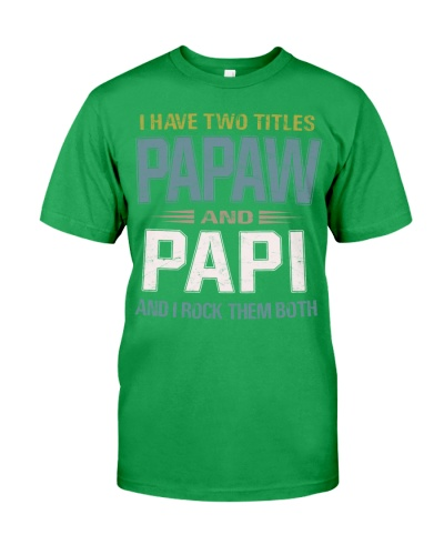 I have two titles Papaw and Papi - RV10