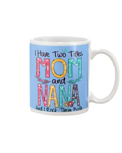 I have two titles Mom and Nana white