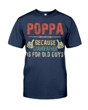 Poppa - Because Grandfather is for old guy - RV5 Classic T-Shirt front