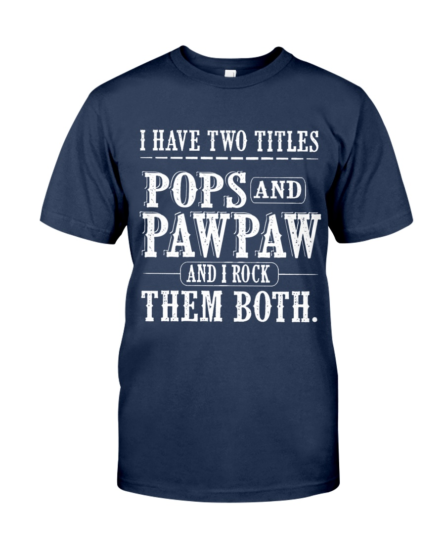 Two titles Pops and PawPaw - V1 Classic T-Shirt