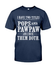 Two titles Pops and PawPaw - V1 Classic T-Shirt front