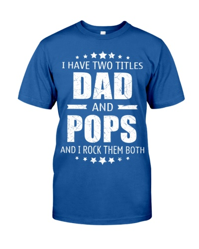 I have two titles Dad and Pops
