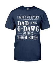 Two titles Dad and G-Dawg V1 Classic T-Shirt front
