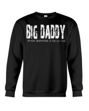 Big Daddy because Grandfather is for old guys Crewneck Sweatshirt thumbnail