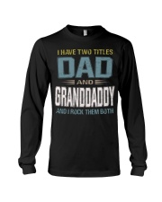 I have two titles Dad and Granddaddy - RV10 Long Sleeve Tee thumbnail