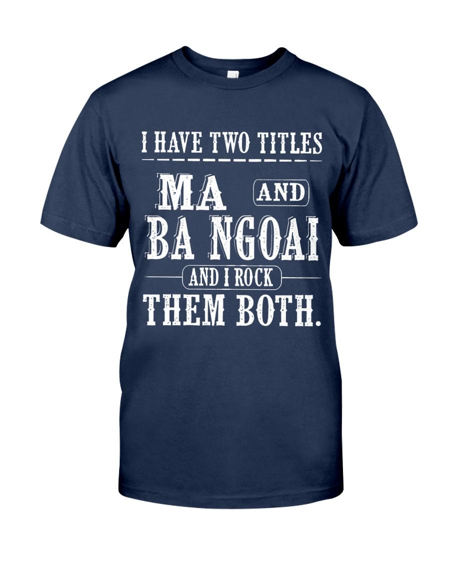 Two titles Ma and ba ngoai - V1 Classic T-Shirt