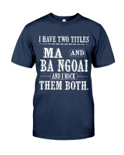 Two titles Ma and ba ngoai - V1 Classic T-Shirt front