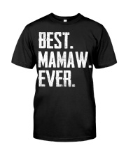 New - Best Mamaw Ever Classic T-Shirt front