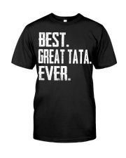 New - Best Great Tata Ever Classic T-Shirt front