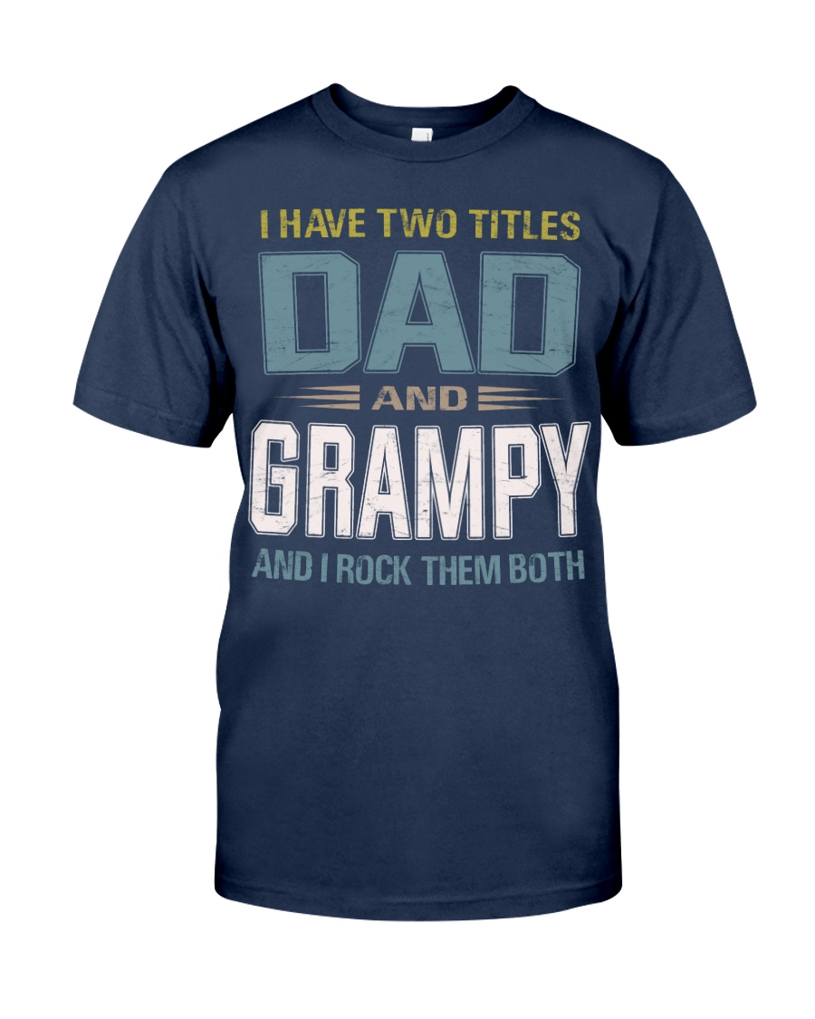 I have two titles Dad and Grampy - RV10 Classic T-Shirt