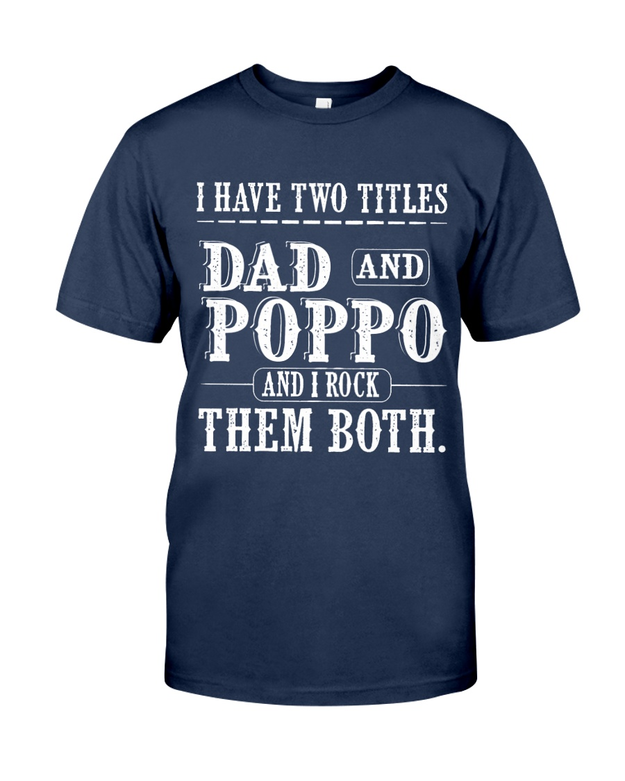 Two titles Dad and Poppo V1 Classic T-Shirt