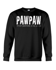 Pawpaw because Grandfather is for old guys Crewneck Sweatshirt thumbnail