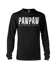 Pawpaw because Grandfather is for old guys Long Sleeve Tee thumbnail