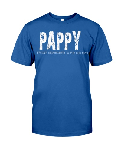 Pappy Because Grandfather is for old guys