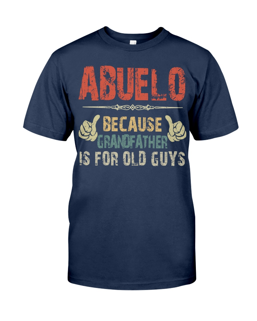 Abuelo - Because Grandfather is for old guy - RV5 Classic T-Shirt