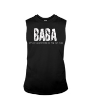 Baba because Grandfather is for old guys Sleeveless Tee thumbnail