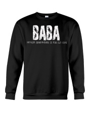 Baba because Grandfather is for old guys Crewneck Sweatshirt thumbnail