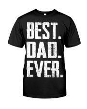 New - Best Dad Ever Classic T-Shirt front
