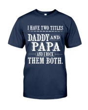 Two titles Daddy and Papa - V1 Classic T-Shirt front