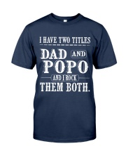 Two titles Dad and PoPo V1 Classic T-Shirt front