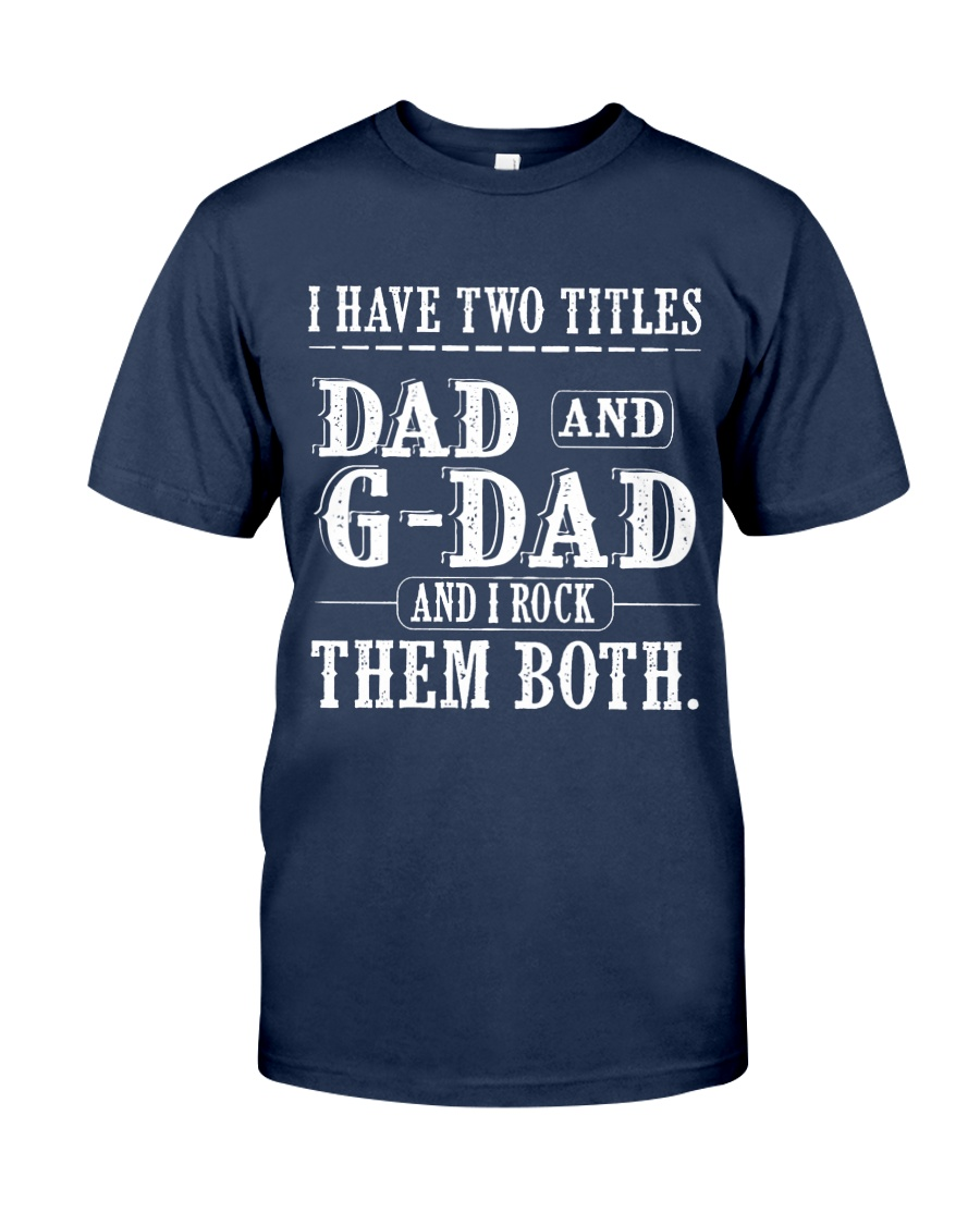 Two titles Dad and G-Dad V1 Classic T-Shirt