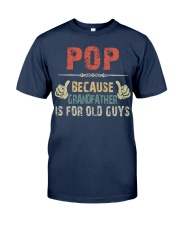 Pop - Because Grandfather is for old guy - RV5 Classic T-Shirt front