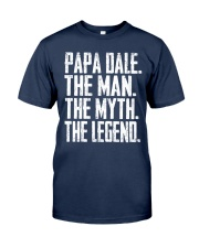 papa Dale - The Man - The Myth - V2 Classic T-Shirt front
