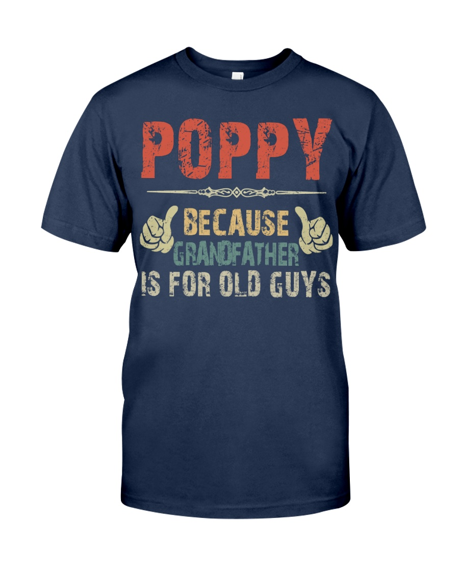 Poppy - Because Grandfather is for old guy - RV5 Classic T-Shirt