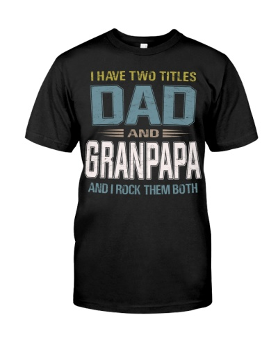 I have two titles Dad and GRANPAPA - RV10