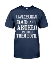 Two titles Dad and Abuelo V1 Classic T-Shirt front