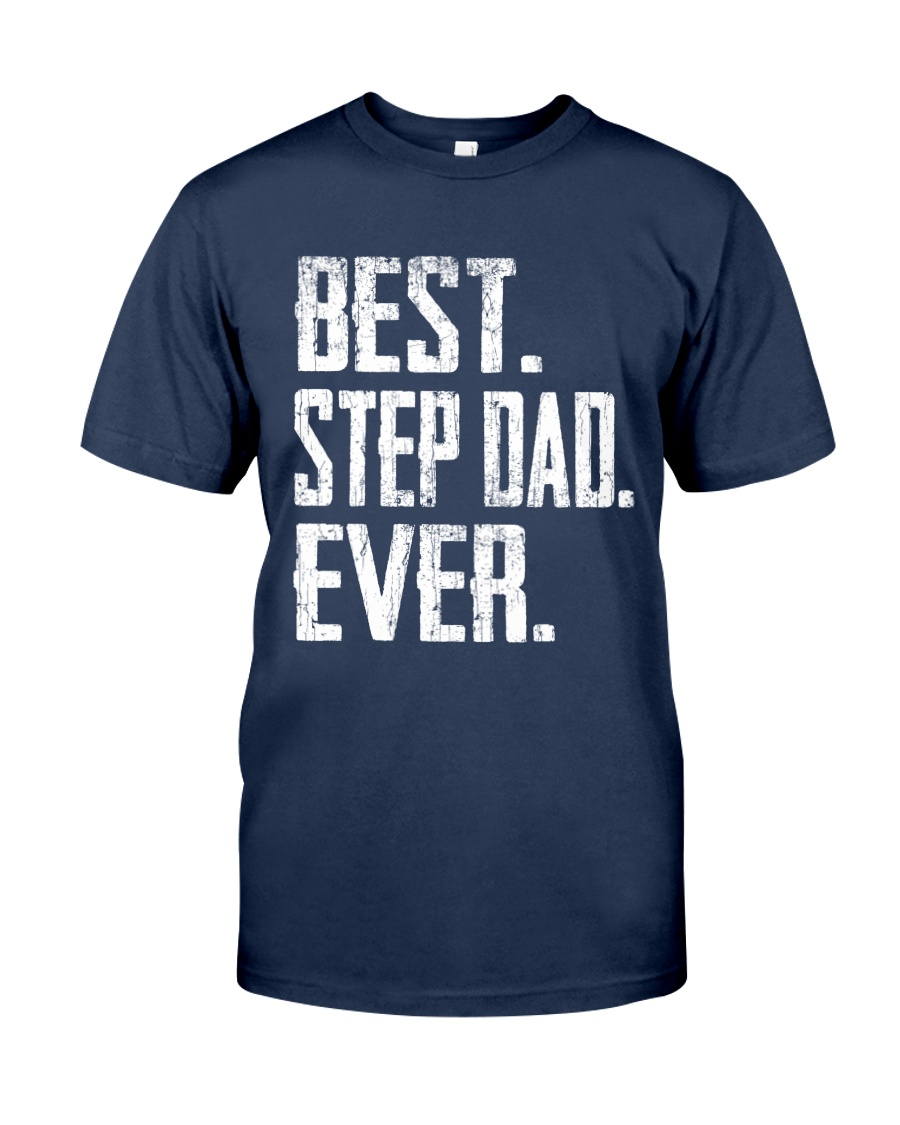 Best Step Dad Ever - V1 Classic T-Shirt