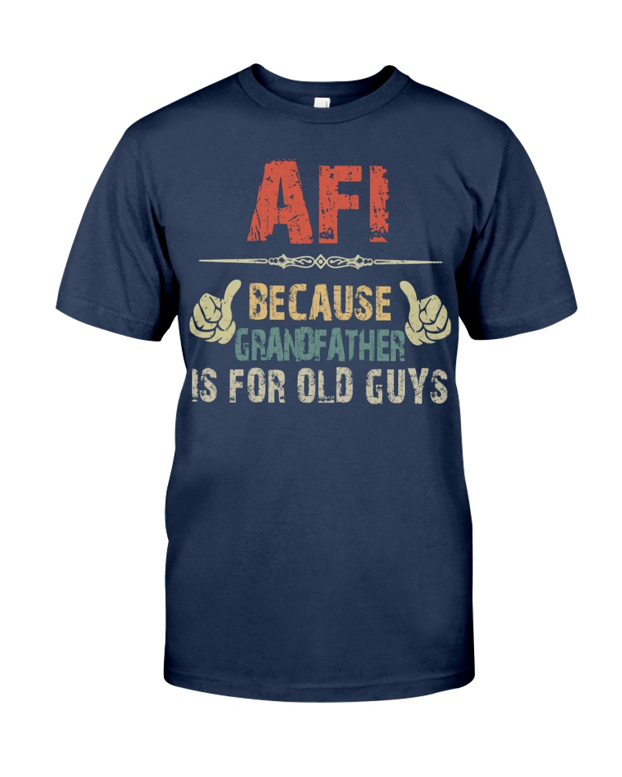 Afi - Because Grandfather is for old guy - RV5 Classic T-Shirt