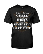 I Have Been Called A Lot Of Names  Classic T-Shirt front