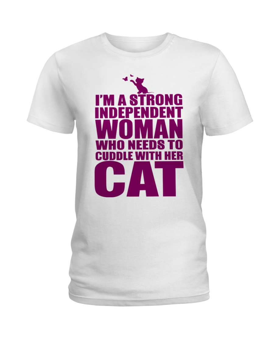 I'm A Strong Independent Woman  Ladies T-Shirt