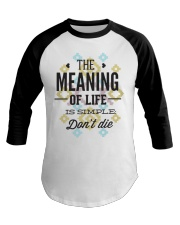 The Meaning Of Life 1 Baseball Tee thumbnail