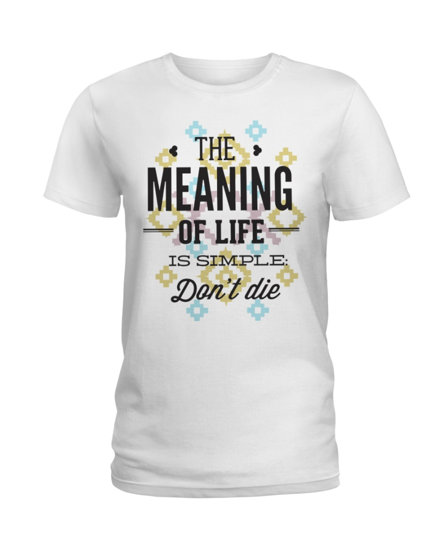 The Meaning Of Life 1 Ladies T-Shirt
