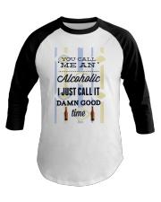 You Can Me An Alcoholic  Baseball Tee thumbnail