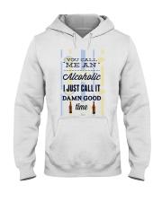 You Can Me An Alcoholic  Hooded Sweatshirt thumbnail