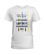 You Can Me An Alcoholic  Ladies T-Shirt thumbnail