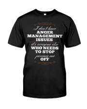 I Don't Have Anger Management Issues Classic T-Shirt front
