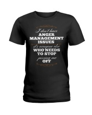 I Don't Have Anger Management Issues Ladies T-Shirt thumbnail