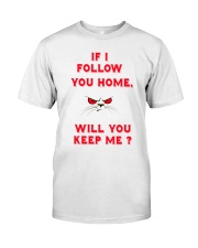 If I Follow  Classic T-Shirt front