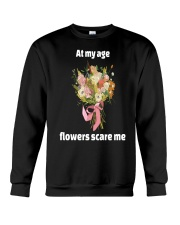 At My Age Flowers Scare Me Crewneck Sweatshirt thumbnail