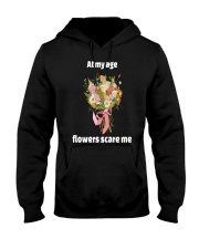 At My Age Flowers Scare Me Hooded Sweatshirt thumbnail