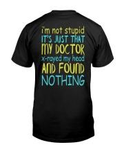 I'M Not Stupid Classic T-Shirt back